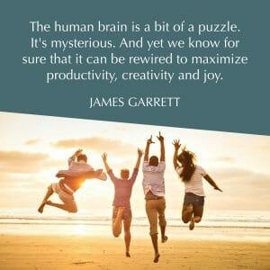 How to Rewire the Brain to Increase Productivity, Creativity & Joy